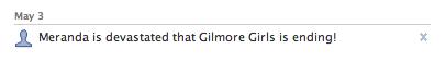 Girlmore Girls ending facebook status